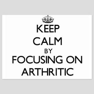 Keep Calm by focusing on Arthritic Invitations