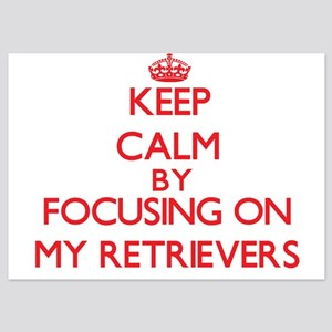 Keep Calm by focusing on My Retrievers Invitations