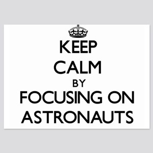 Keep Calm by focusing on Astronauts Invitations