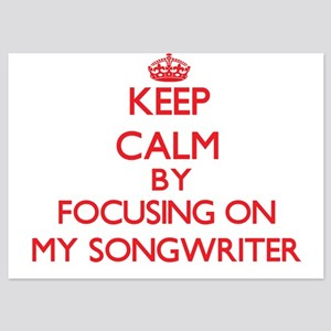 Keep Calm by focusing on My Songwriter Invitations