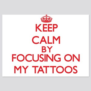 Keep Calm by focusing on My Tattoos Invitations