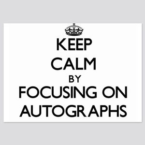 Keep Calm by focusing on Autographs Invitations