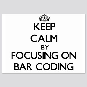 Keep Calm by focusing on Bar Coding Invitations