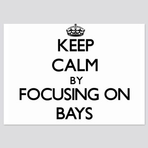 Keep Calm by focusing on Bays Invitations