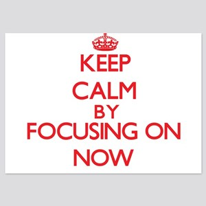 Keep Calm by focusing on Now Invitations