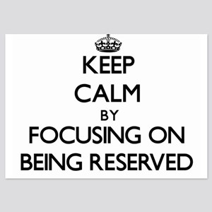Keep Calm by focusing on Being Reserve Invitations