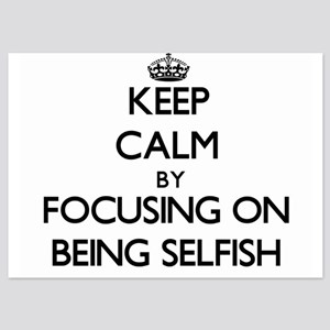 Keep Calm by focusing on Being Selfish Invitations
