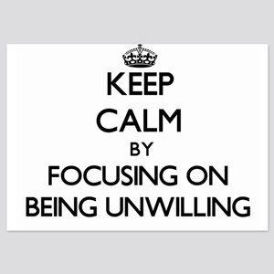Keep Calm by focusing on Being Unwilli Invitations