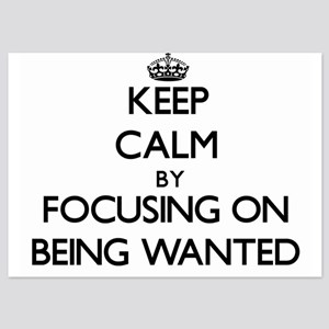 Keep Calm by focusing on Being Wanted Invitations
