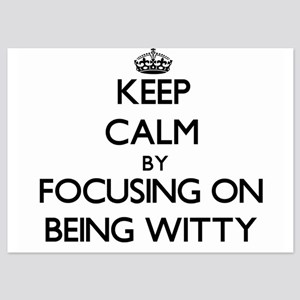Keep Calm by focusing on Being Witty Invitations