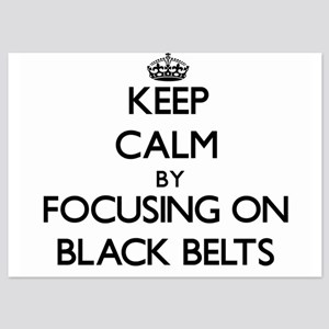 Keep Calm by focusing on Black Belts Invitations