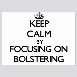 Keep Calm by focusing on Bolstering Invitations