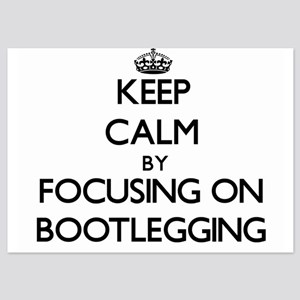 Keep Calm by focusing on Bootlegging Invitations
