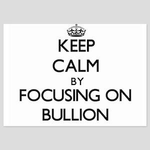 Keep Calm by focusing on Bullion Invitations