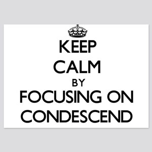 Keep Calm by focusing on Condescend Invitations