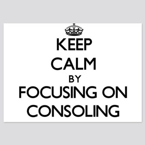 Keep Calm by focusing on Consoling Invitations