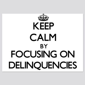 Keep Calm by focusing on Delinquencies Invitations