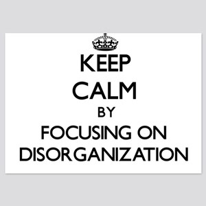 Keep Calm by focusing on Disorganizati Invitations