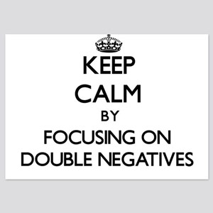 Keep Calm by focusing on Double Negati Invitations