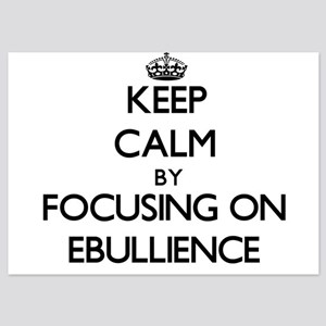 Keep Calm by focusing on EBULLIENCE Invitations
