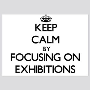 Keep Calm by focusing on EXHIBITIONS Invitations