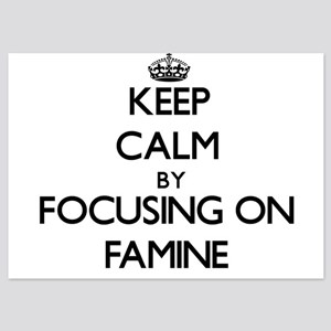 Keep Calm by focusing on Famine Invitations