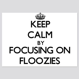 Keep Calm by focusing on Floozies Invitations