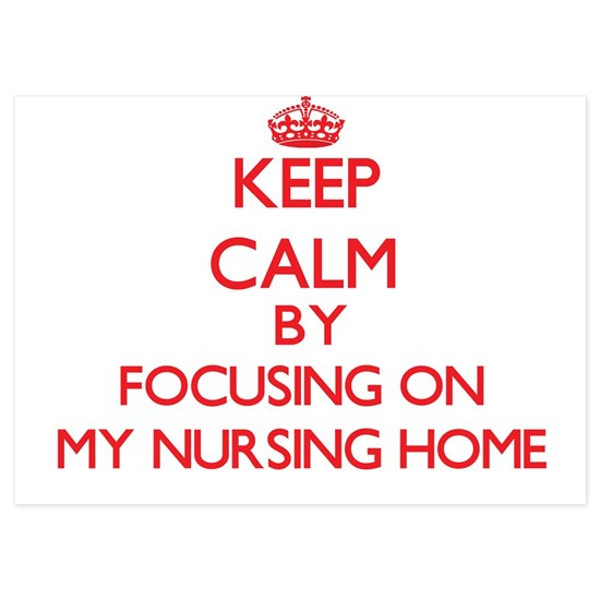Keep Calm by focusing on My Nursing Home