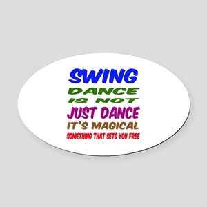Swing dance is not just dance Oval Car Magnet