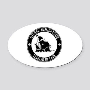 Illegal Immigration Started In 149 Oval Car Magnet