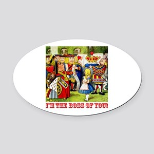 I'm The Boss of You! Oval Car Magnet