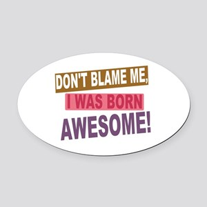 Born Awesome Oval Car Magnet