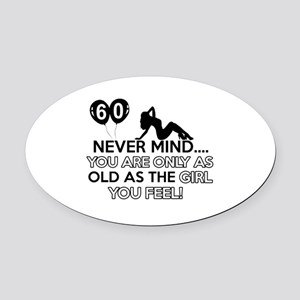 Funny 60 year old birthday designs Oval Car Magnet