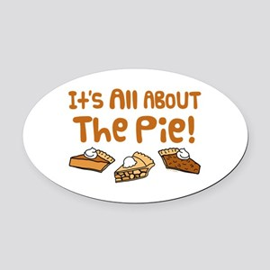 It's All About The Pie Oval Car Magnet