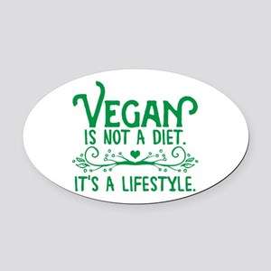 Vegan is Not a Diet Oval Car Magnet