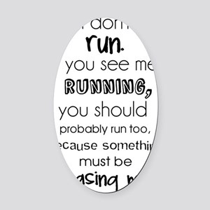 I Dont Run Funny Quote Oval Car Magnet