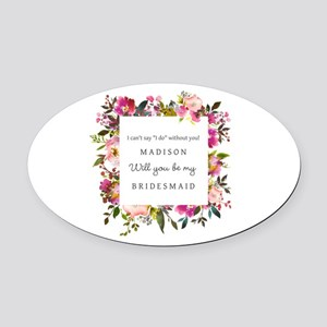 Floral Bridesmaid Proposal Oval Car Magnet