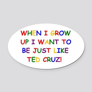Ted Cruz when i grow up Oval Car Magnet