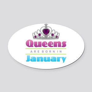 Queens are Born In January Oval Car Magnet