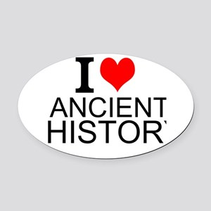 I Love Ancient History Oval Car Magnet