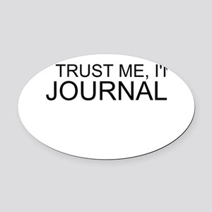 Trust Me, I'm A Journalist Oval Car Magnet