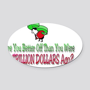 Are You Better Off t-shirt Oval Car Magnet