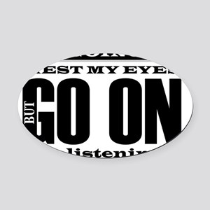 Go-on I'm Listening Oval Car Magnet