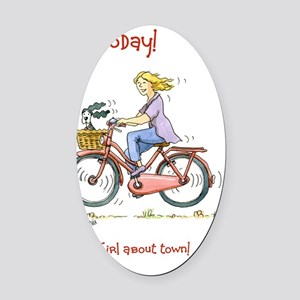 30 Today - girl about town Oval Car Magnet
