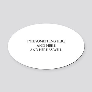 PERSONALIZED CUSTOM SAYING PHRASE Oval Car Magnet