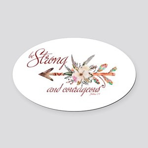 Strong and courageous Oval Car Magnet