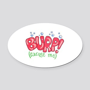 Burp!(Excuse Me) Oval Car Magnet