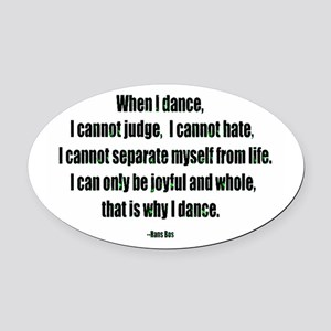 Why I Dance Oval Car Magnet