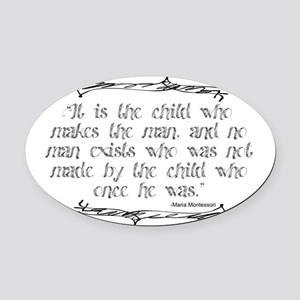 Child Makes the Man Oval Car Magnet