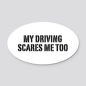 My Driving Scares Me Too Oval Car Magnet